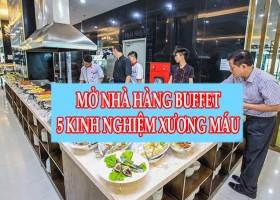 Mở Nhà Hàng Buffet Cần Chuẩn Bị Những Gì?